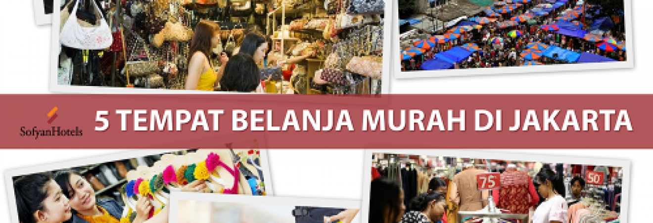 Info 5 Tempat Belanja Termurah di Jakarta Pusat Yang Harus Dikunjungi! edfbd04275