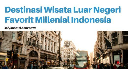 Destinasi Wisata Luar Negeri Favorit Millenial Indonesia