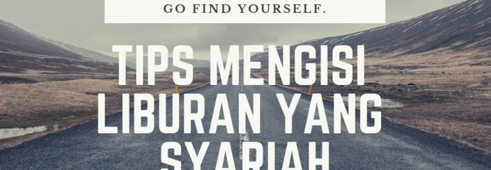 tips mengisi liburan yang syariah